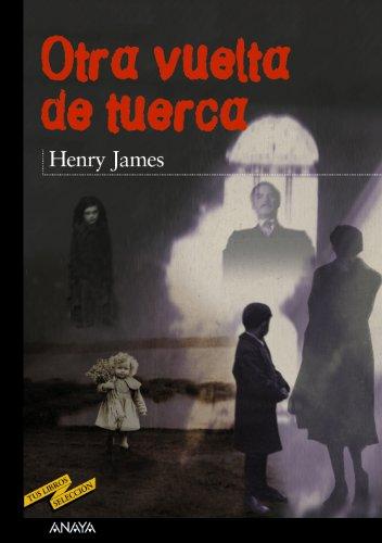 Descargar Libro Otra vuelta de tuerca (Clásicos - Tus Libros-Selección) de Henry James