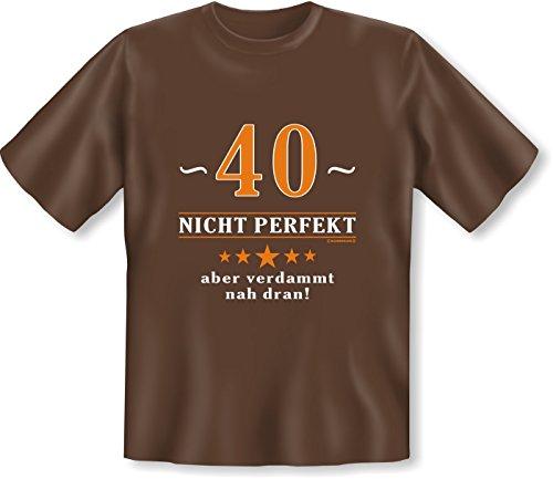 Geburtstags/Spaß/Fun-Shirt Rubrik lustige Sprüche: 40 - nicht perfekt aber verdammt nahe dran! - Geschenkidee Braun