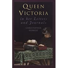 Queen Victoria in Her Letters and Journals: A Selection