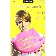 Millionäre lieben keine Blondinen: Roman