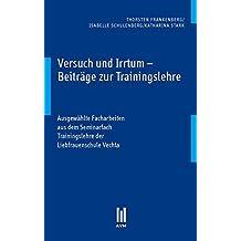 Versuch und Irrtum – Beiträge zur Trainingslehre: Ausgewählte Facharbeiten aus dem Seminarfach Trainingslehre der Liebfrauenschule Vechta