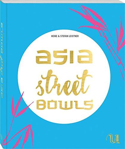asia-street-bowls-authentische-rezepte-fur-suppen-und-bruhen-aus-funf-asiatischen-landern-thailand-v