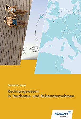 Tourismus und Reisen / Ausbildung in Lernfeldern: Rechnungswesen in Tourismus- und Reiseunternehmen: Schülerband