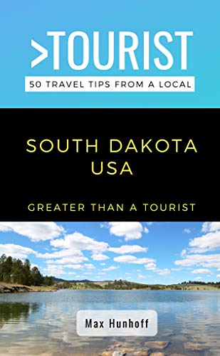 Greater Than a Tourist- South Dakota: 50 Travel Tips from a Local (English Edition)