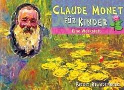 Claude Monet für Kinder: Eine Werkstatt