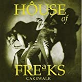 Songtexte von House of Freaks - Cakewalk