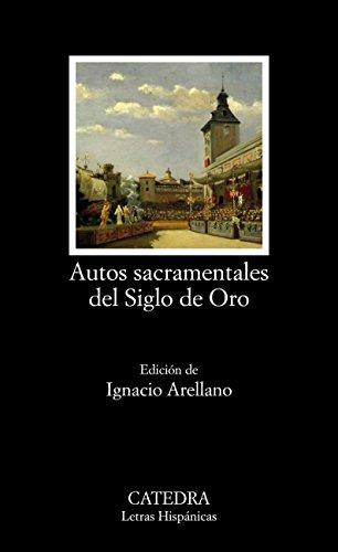 Autos sacramentales del Siglo de Oro (Letras Hispánicas)