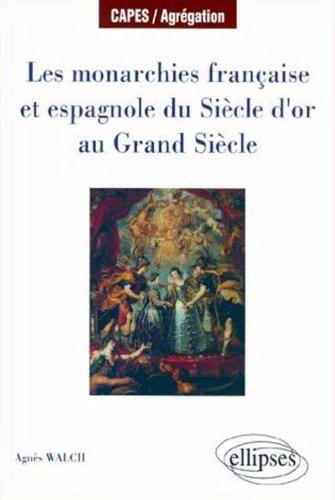 Les monarchies française et espagnole du Siècle ...