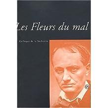 Les Fleurs du mal. Actes du colloque de la Sorbonne des 10 et 11 janvier 2003