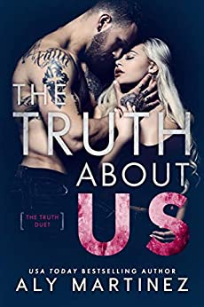 The Truth About Us (The Truth Duet Book 2) by [Martinez, Aly]