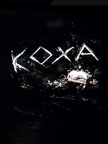 Koxa - Ein Film Zum Reinziehen (Suche Nach Alpha)