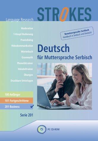 Strokes Business. Deutsch für Muttersprache Serbisch 201. CD-ROM. Kompletter Business Sprachkurs...
