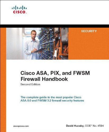 Cisco ASA, PIX, and FWSM Firewall Handbook (2nd Edition) by David Hucaby (2007-08-19)