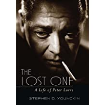 The Lost One: A Life of Peter Lorre