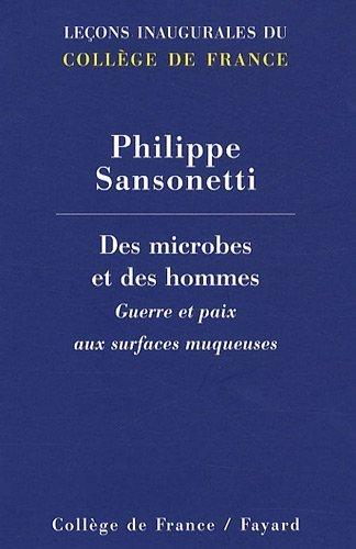 Des microbes et des hommes : Guerre et paix aux surfaces muqueuses de Philippe Sansonetti (22 avril 2009) Broch