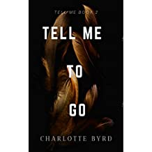 Tell Me to Go (English Edition)