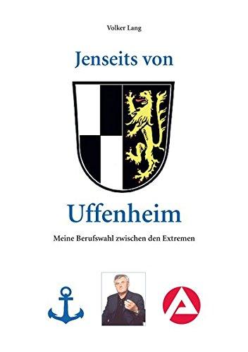 Jenseits von Uffenheim: Meine Berufswahl zwischen den Extremen