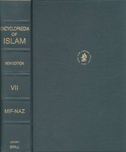 [The Encyclopaedia of Islam: Mif-Naz: [Fasc. 115-130a]] (By: Clifford Edmund Bosworth) [published: June, 1998]