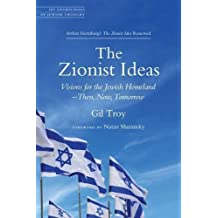 The Zionist Ideas: Visions for the Jewish Homeland—Then, Now, Tomorrow (JPS Anthologies of Jewish Thought) (English Edition)