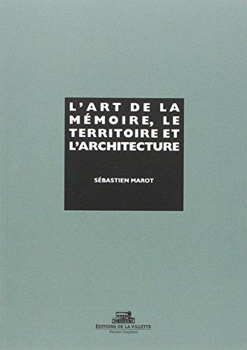 L'Art de la mémoire, le territoire et l'architecture par Sebastien Marot