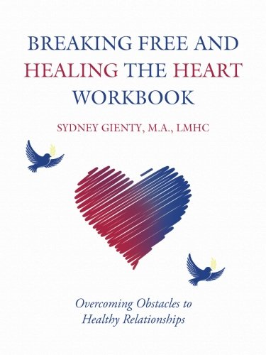 breaking-free-and-healing-the-heart-workbook