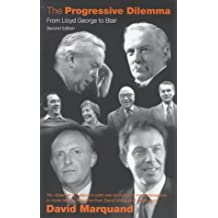 The Progressive Dilemma: From Lloyd George to Blair by David Marquand (1999-09-09)