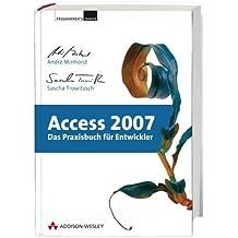 Access 2007 - Das Praxisbuch für Entwickler - Mit kompletter Beispielanwendung zum Download (Programmer's Choice)