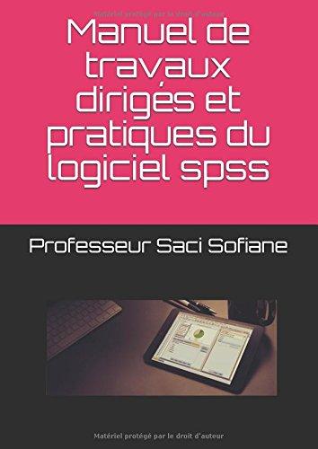 Manuel de travaux dirigés et pratiques du logiciel spss par Pr saci sofiane