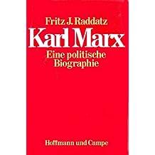 Karl Marx. Eine politische Biographie
