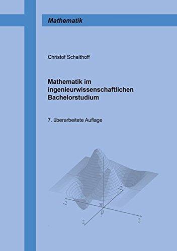 Mathematik im ingenieurwissenschaftlichen Bachelorstudium (Berichte aus der Mathematik)