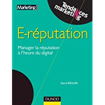 E-reputation - Manager la réputation à l'heure du digital