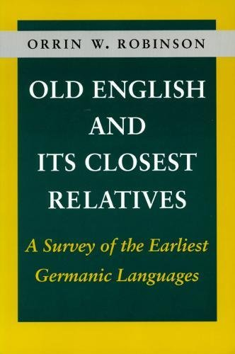 Old English and Its Closest Relatives: A Survey of the Earliest Germanic Languages por Orrin W. Robinson
