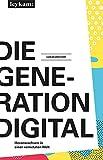 Die Generation Digital: Heranwachsen in einer vernetzten Welt
