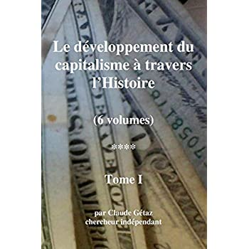 Le développement du capitalisme à travers l'Histoire (tome I)