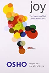 Joy: The Happiness That Comes from within: The Happiness That Comes from Within by Osho (2009-03-02)