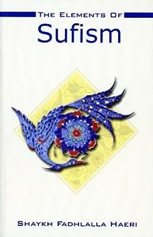 The Elements of Sufism (English Edition) di [Haeri, Shaykh Fadhlalla]