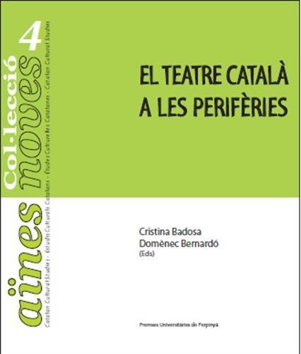 El teatre català a les perifèries