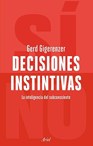 Decisiones instintivas: La inteligencia del inconsciente (Ariel) por Gerd Gigerenzer