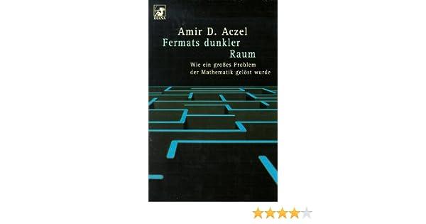 Fermats Dunkler Raum Wie Ein Großes Problem Der Mathematik Gelöst