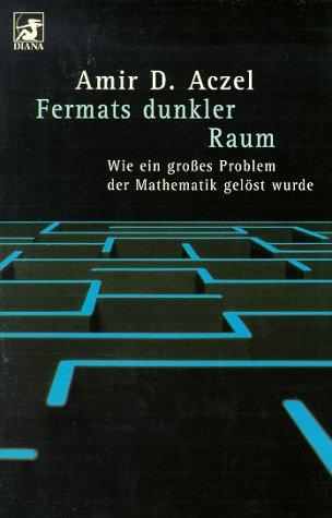 Fermats dunkler Raum: Wie ein großes Problem der Mathematik gelöst gewurde