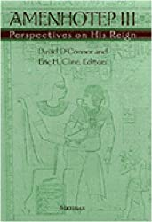 Amenhotep III: Perspectives on His Reign by David O'Connor (2001-10-10)