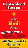 Der Shell Atlas Deutschland/Europa 2010/2011