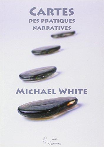 Cartes des pratiques narratives par Michael White