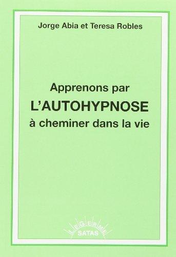 Apprenons par l Auto Hypnose a Cheminer de Robles/Abia (2009) Broché