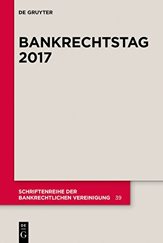 Bankrechtstag 2017 (Schriftenreihe der Bankrechtlichen Vereinigung 39)