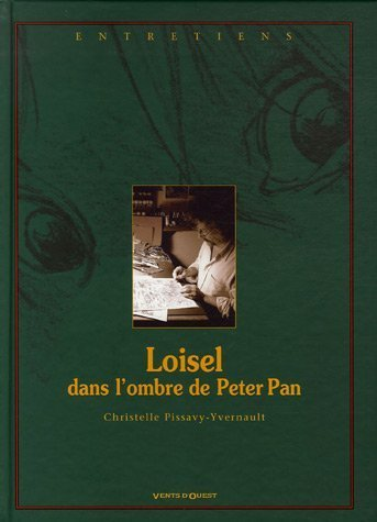 Loisel dans l'ombre de Peter Pan par Christelle Pissavy-Yvernault
