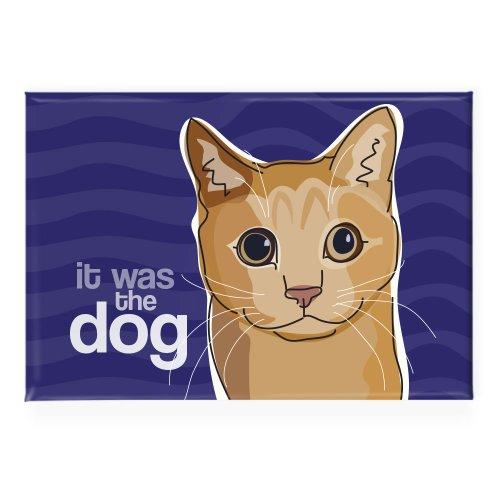 Pop Hund ES WAR DER Hund lustig Katze Kühlschrank Magnet -