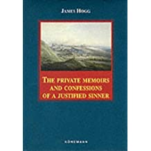 The Private Memoirs and Confessions of a Justified Sinner (Konemann Classics) by James Hogg (1999-07-06)