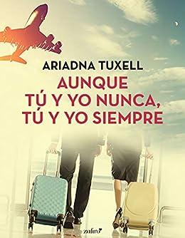 Aunque tú y yo nunca, tú y yo siempre – Ariadna Tuxell (Rom)  415QDdCltrL._SX260_