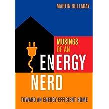 Musings of an Energy Nerd: Toward an Energy-Efficient Home